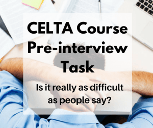 CELTA Course Pre-interview Task 2018: Examples with PDF Downloads