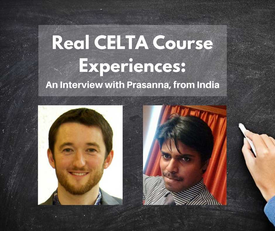 celta course experiences interview with prasanna