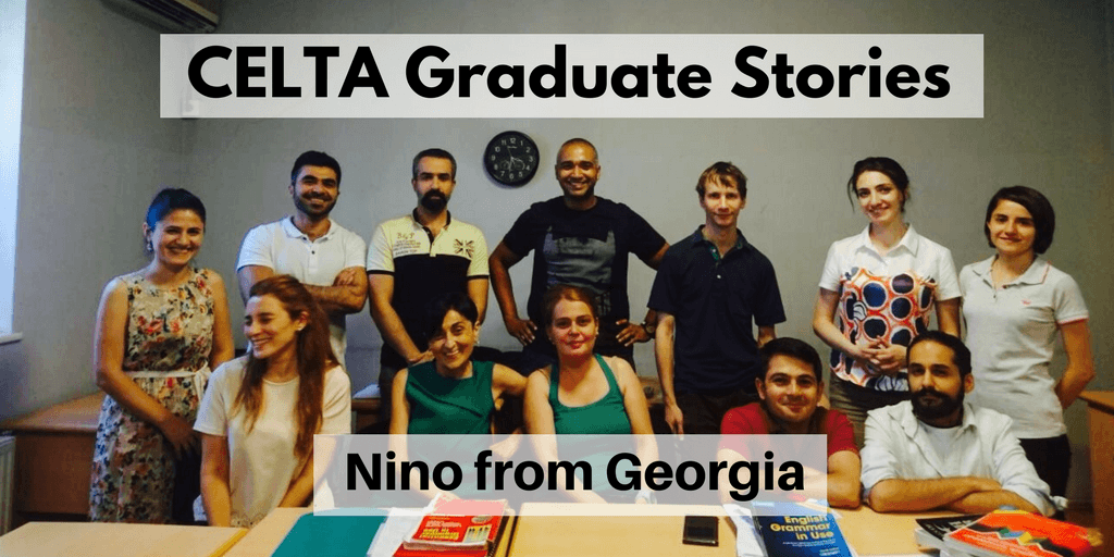 CELTA Graduate Stories nino from georgia