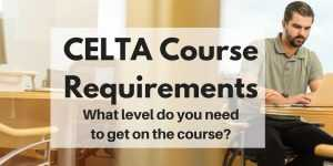 CELTA Course Requirements