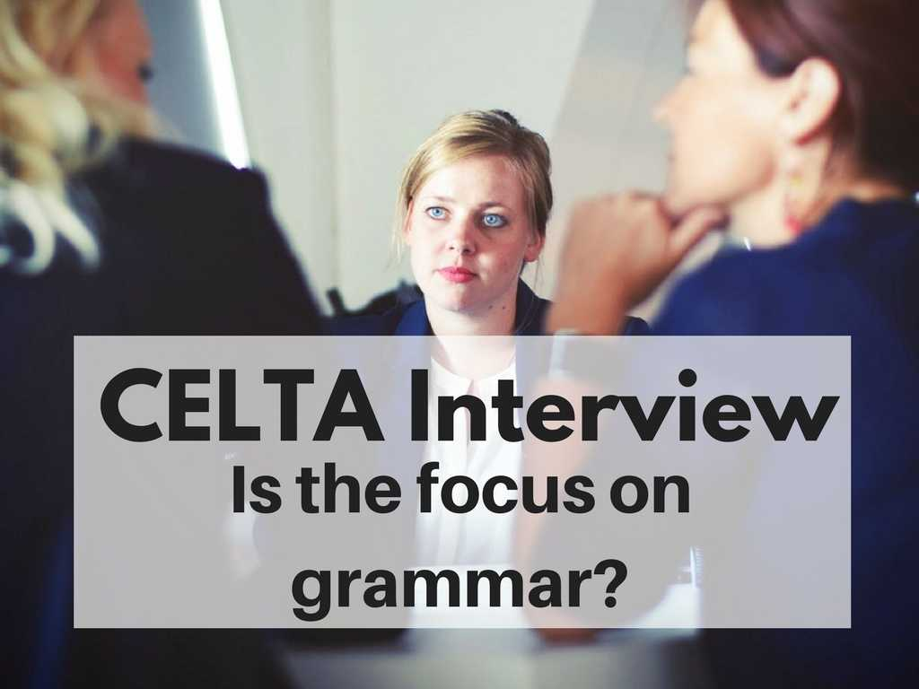 CELTA Course Interview: Is the focus on grammar?